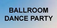 Ballroom Dance Party